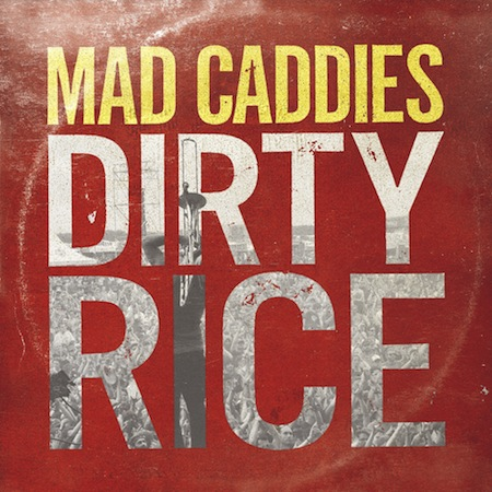 Mad Caddies | Dirty Rice Cover Art