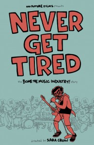 Never Get Tired | Sara Crow | The Bomb The Music Industry Story