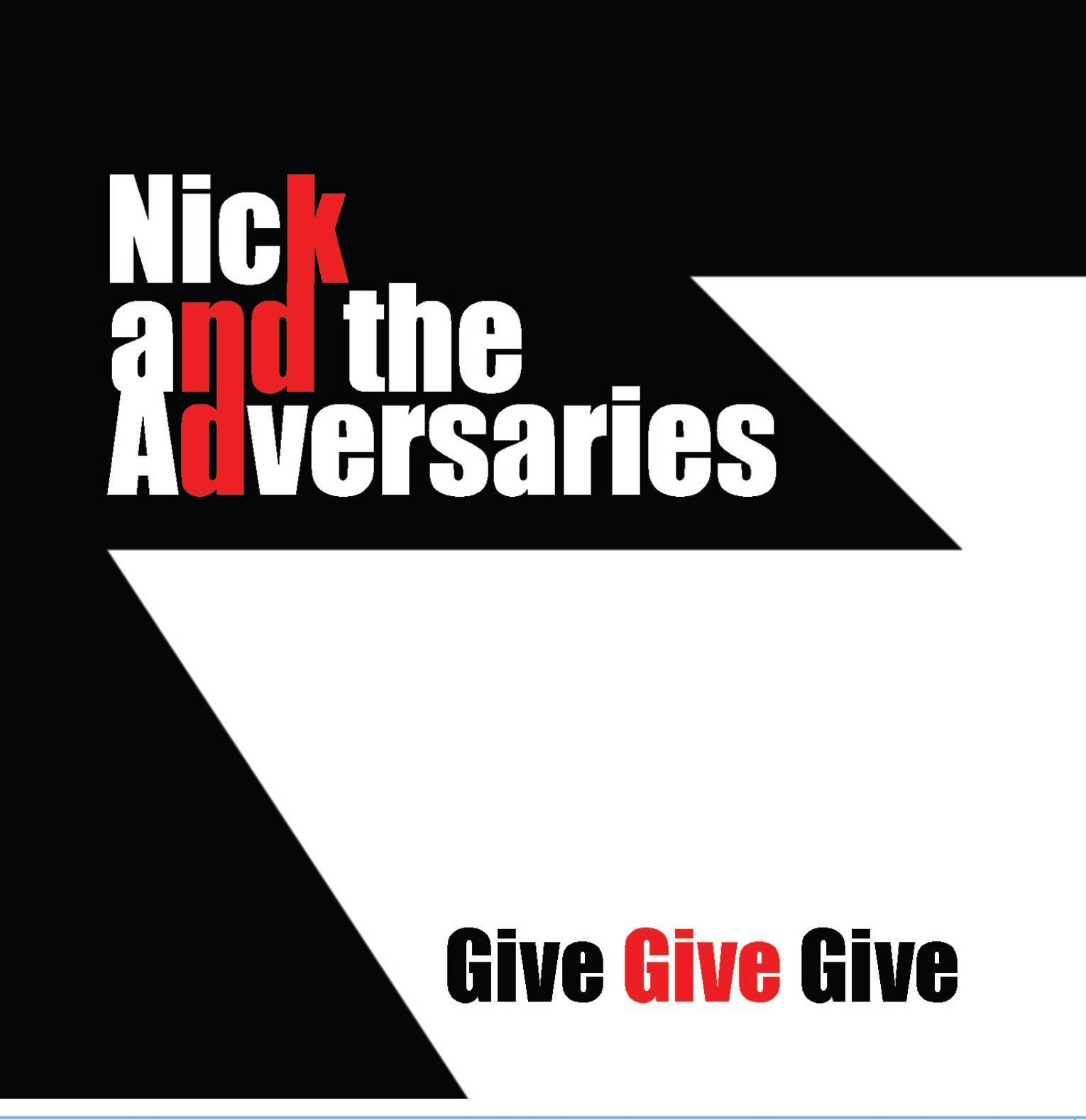Nick and the Adversaries Give Give Give Cover Art