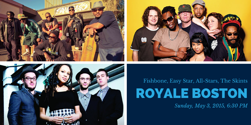 Blog Header 5-3-15 Fishbone Easy Star All Stars The Skints Royale Boston