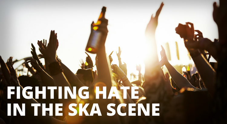 Fighting hate in the ska scene.